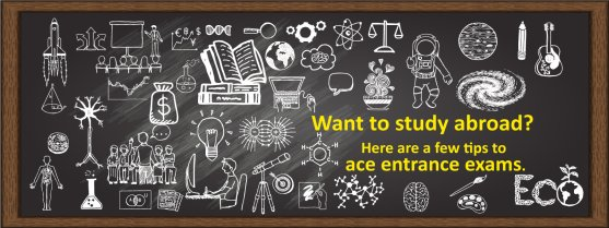 Want to study abroad? Here are a few tips to ace entrance exams