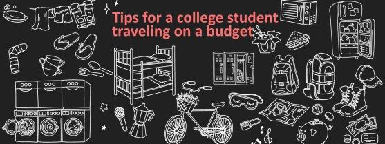 Tips for a college student traveling on a budget