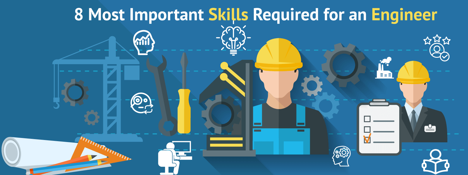 8 most important skills required for an engineer