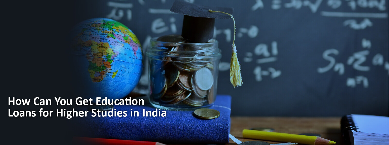 How can you Get Educational Loans for Higher Studies in India?